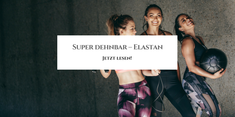 Super dehnbar - Elastan